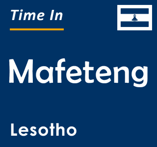 Current time in Mafeteng, Lesotho