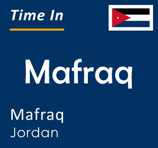 Current time in Mafraq, Mafraq, Jordan