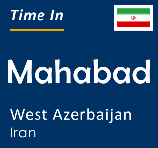 Current time in Mahabad, West Azerbaijan, Iran