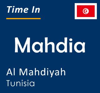 Current time in Mahdia, Al Mahdiyah, Tunisia
