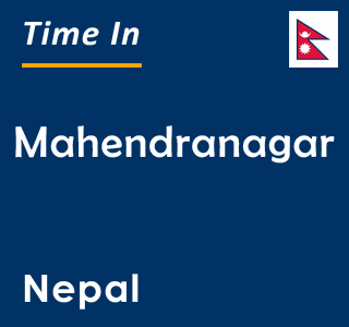 Current time in Mahendranagar, Nepal