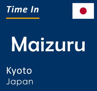 Current time in Maizuru, Kyoto, Japan