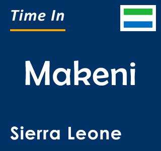 Current time in Makeni, Sierra Leone