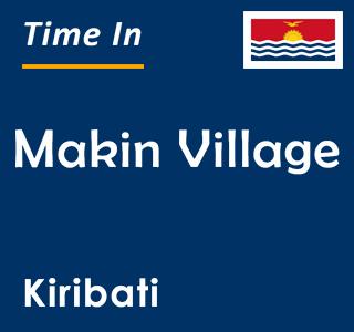Current time in Makin Village, Kiribati