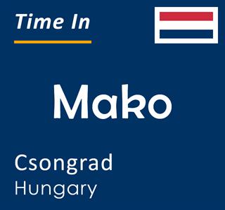 Current time in Mako, Csongrad, Hungary