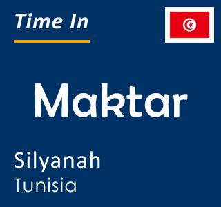 Current time in Maktar, Silyanah, Tunisia