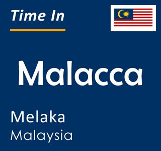 Current time in Malacca, Melaka, Malaysia