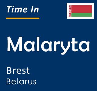 Current time in Malaryta, Brest, Belarus