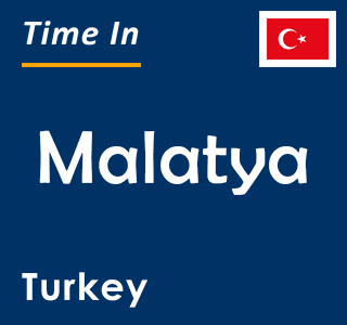 Current time in Malatya, Turkey