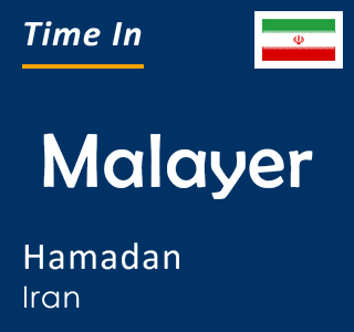 Current time in Malayer, Hamadan, Iran