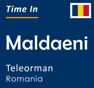 Current time in Maldaeni, Teleorman, Romania
