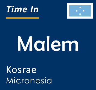 Current time in Malem, Kosrae, Micronesia