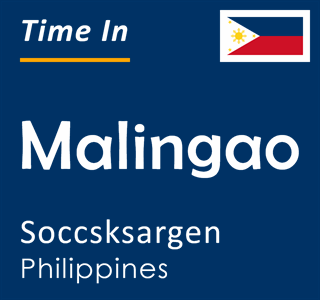 Current time in Malingao, Soccsksargen, Philippines