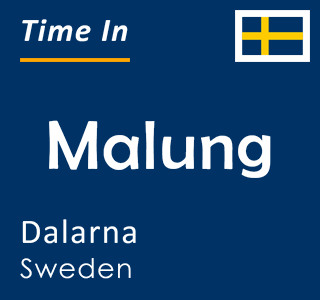 Current time in Malung, Dalarna, Sweden