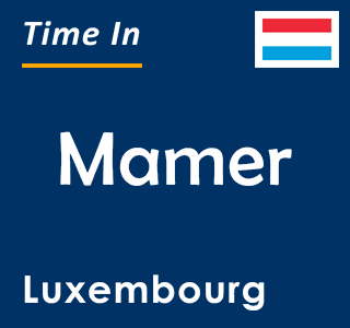 Current time in Mamer, Luxembourg