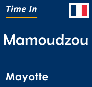 Current time in Mamoudzou, Mayotte