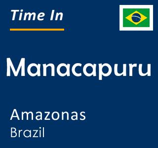 Current time in Manacapuru, Amazonas, Brazil