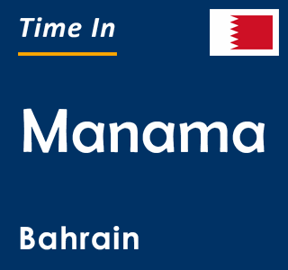 Current time in Manama, Bahrain