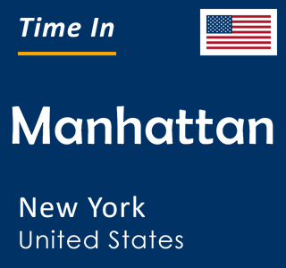 Current time in Manhattan, New York, United States