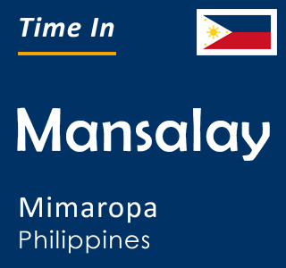 Current time in Mansalay, Mimaropa, Philippines