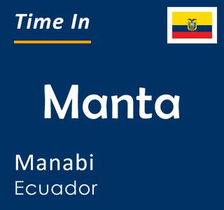 Current time in Manta, Manabi, Ecuador