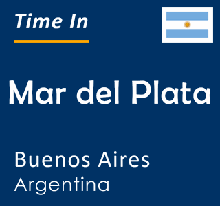 Current time in Mar del Plata, Buenos Aires, Argentina