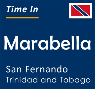 Current time in Marabella, San Fernando, Trinidad and Tobago