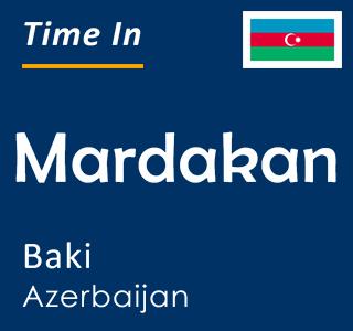 Current time in Mardakan, Baki, Azerbaijan