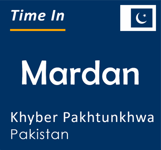 Current time in Mardan, Khyber Pakhtunkhwa, Pakistan