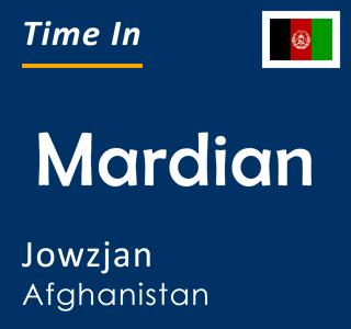 Current time in Mardian, Jowzjan, Afghanistan