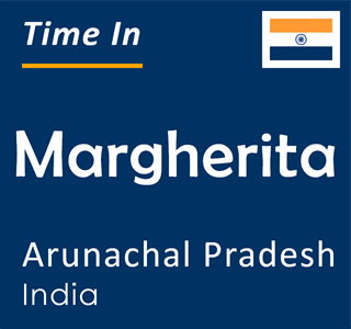 Current time in Margherita, Arunachal Pradesh, India
