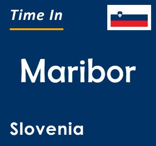 Current time in Maribor, Slovenia