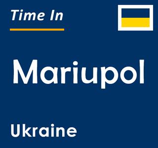 Current time in Mariupol, Ukraine
