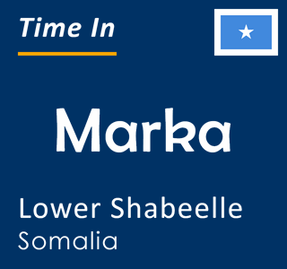 Current time in Marka, Lower Shabeelle, Somalia