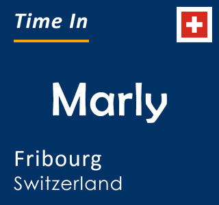 Current time in Marly, Fribourg, Switzerland