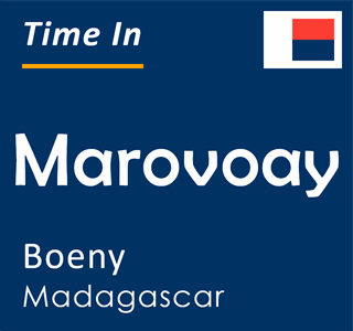 Current time in Marovoay, Boeny, Madagascar