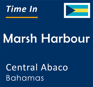 Current time in Marsh Harbour, Central Abaco, Bahamas