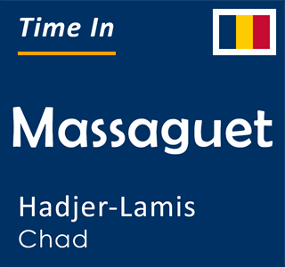 Current time in Massaguet, Hadjer-Lamis, Chad