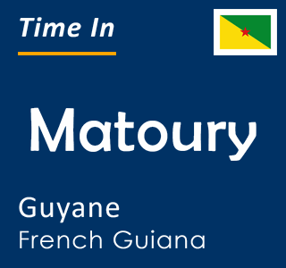 Current time in Matoury, Guyane, French Guiana