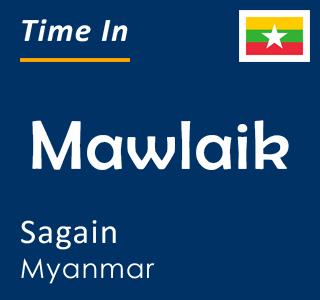 Current time in Mawlaik, Sagain, Myanmar