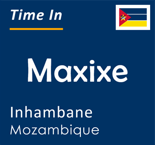 Current time in Maxixe, Inhambane, Mozambique