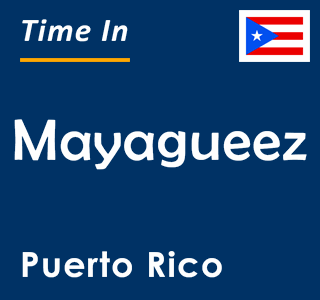 Current time in Mayagueez, Puerto Rico