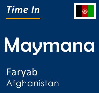 Current time in Maymana, Faryab, Afghanistan