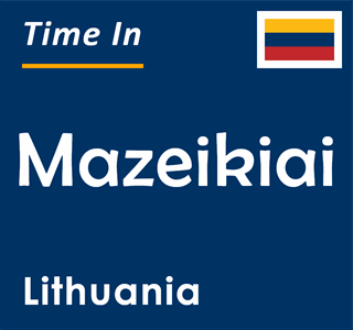 Current time in Mazeikiai, Lithuania
