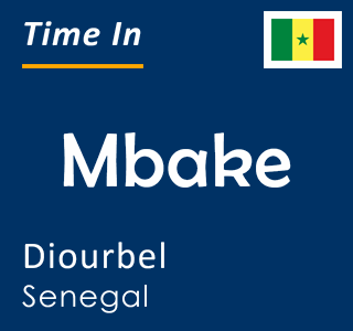 Current time in Mbake, Diourbel, Senegal