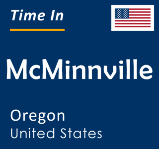 Current time in McMinnville, Oregon, United States