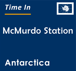 Current time in McMurdo Station, Antarctica