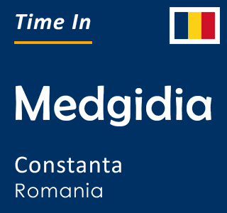 Current time in Medgidia, Constanta, Romania