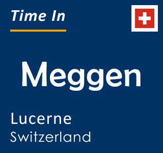Current time in Meggen, Lucerne, Switzerland