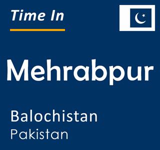 Current time in Mehrabpur, Balochistan, Pakistan
